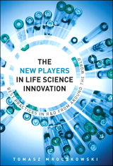 New Players in Life Science Innovation, The: Best Practices in R&D from Around the World, The