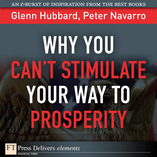 Why You Can't StimulateYour Way to Prosperity