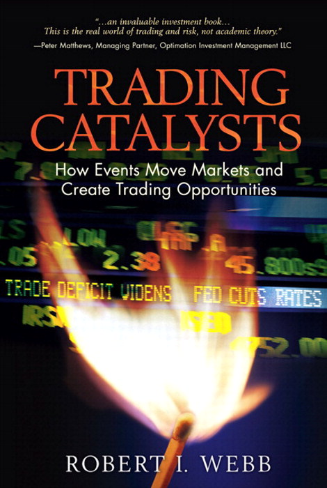 Trading Catalysts: How Events Move Markets and Create Trading Opportunities (paperback)