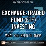 Exchange-Traded Fund (ETF) Investing: What You Need to Know