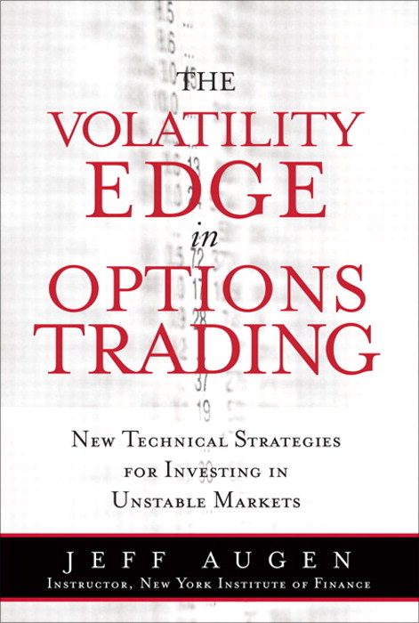 Volatility Edge in Options Trading, The: New Technical Strategies for Investing in Unstable Markets