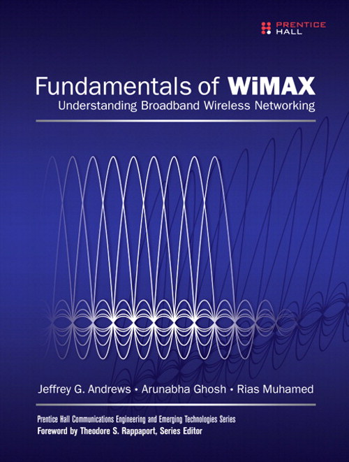 Fundamentals of WiMAX: Understanding Broadband Wireless Networking