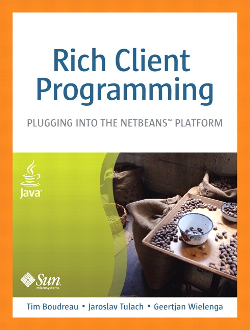 Rich Client Programming: Plugging into the NetBeans Platform