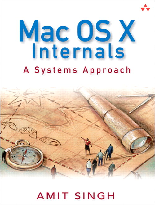 Mac OS X Internals: A Systems Approach