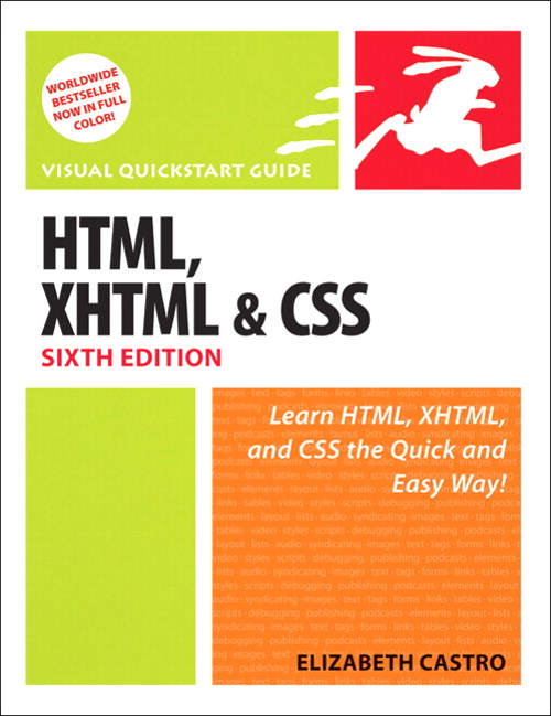 HTML, XHTML, and CSS, Sixth Edition: Visual QuickStart Guide, 6th Edition