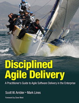 Disciplined Agile Delivery: A Practitioner's Guide to Agile Software Delivery in the Enterprise