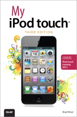 My iPod touch (covers iPod touch running iOS 5), 3rd Edition