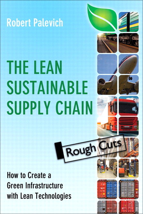 Lean Sustainable Supply Chain, The: How to Create a Green Infrastructure with Lean Technologies, Rough Cuts