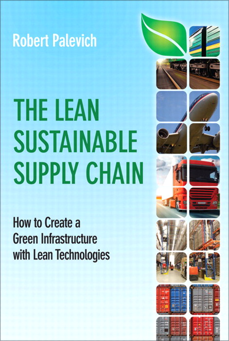 Lean Sustainable Supply Chain, The: How to Create a Green Infrastructure with Lean Technologies