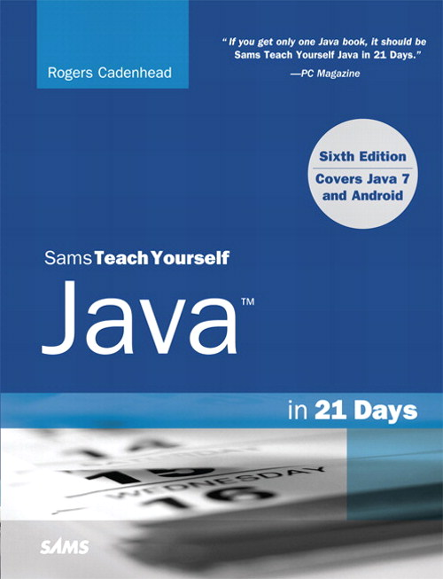 Sams Teach Yourself Java in 21 Days (Covering Java 7 and Android), 6th Edition