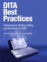 DITA Best Practices: A Roadmap for Writing, Editing, and Architecting in DITA
