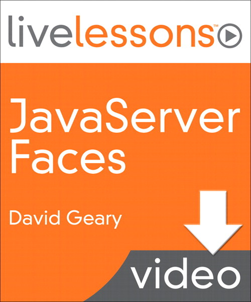JavaServer Faces LiveLessons (Video Training) Lesson 3: Pillars (components, managed beans, expression language) (Downloadable Version)