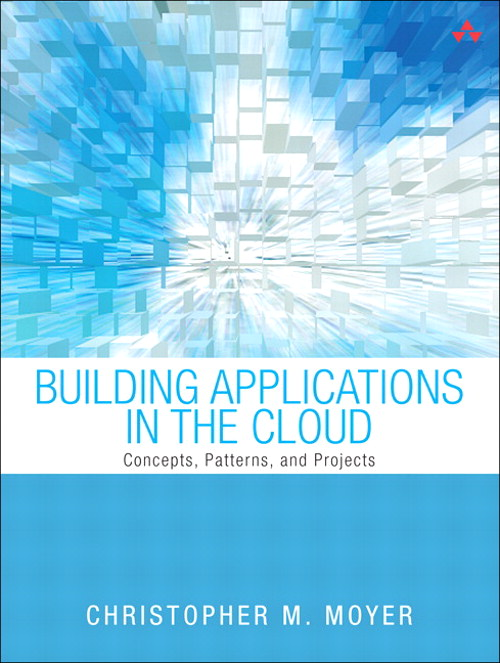 Building Applications in the Cloud: Concepts, Patterns, and Projects