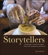Storytellers: A Photographer's Guide to Developing Themes and Creating Stories with Pictures