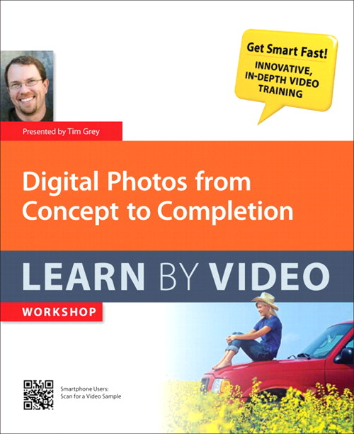 Digital Photos from Concept to Completion: Learn by Video