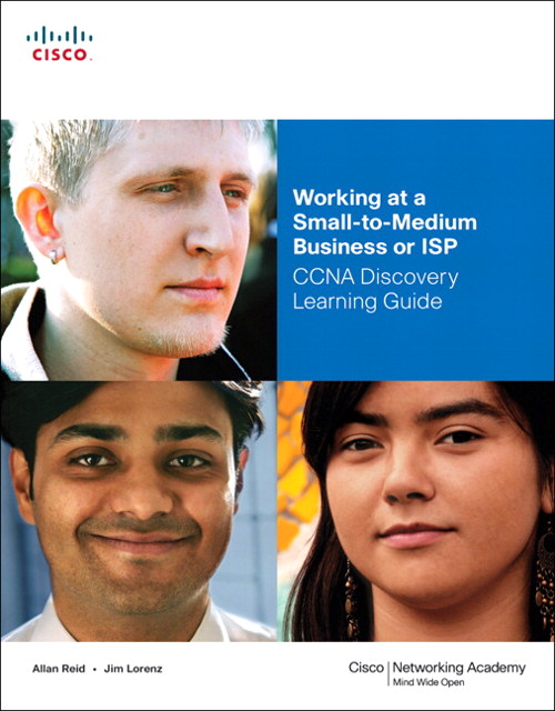 Working at a Small-to-Medium Business or ISP, CCNA Discovery Learning Guide