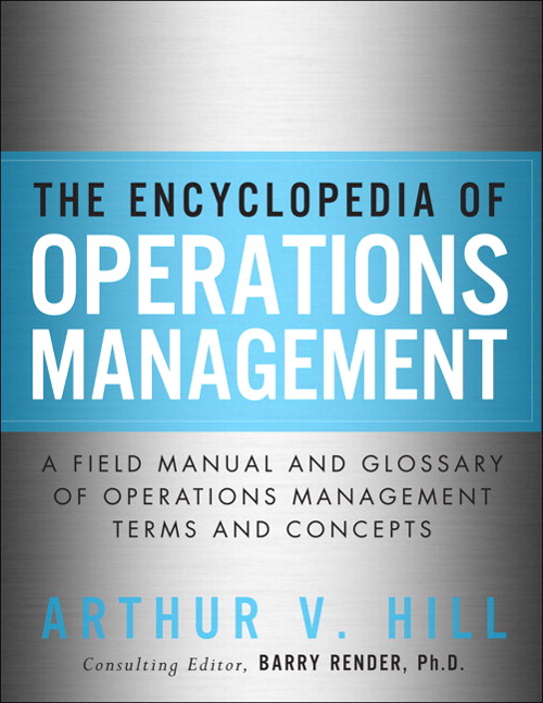 Encyclopedia of Operations Management, The: A Field Manual and Glossary of Operations Management Terms and Concepts