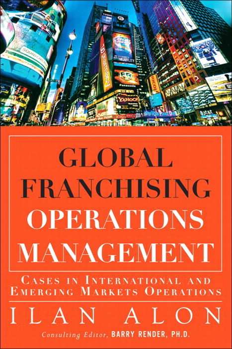 Global Franchising Operations Management: Cases in International and Emerging Markets Operations
