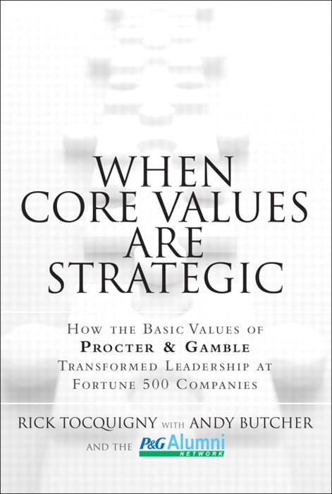 When Core Values Are Strategic: How the Basic Values of Procter & Gamble Transformed Leadership at Fortune 500 Companies