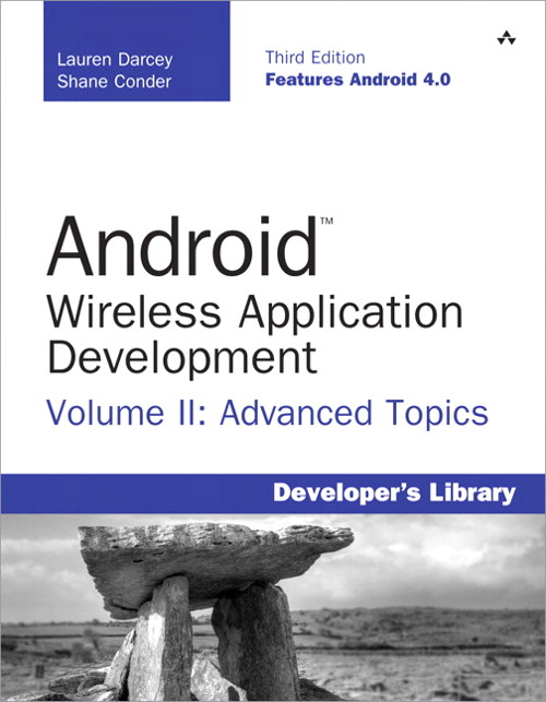Android Wireless Application Development Volume II: Advanced Topics, 3rd Edition