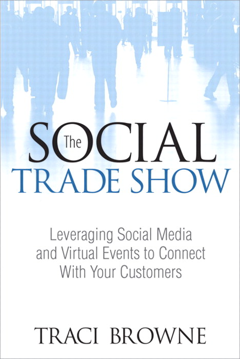 The Social Trade Show,Rough Cuts: Leveraging Social Media and Virtual Events to Connect With Your Customers