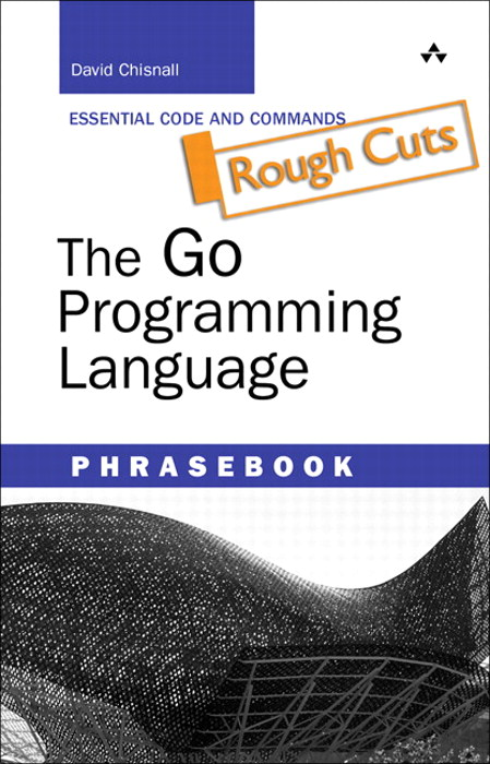 Go Programming Language Phrasebook, Rough Cuts, The