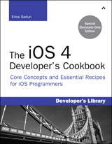 iOS 4 Developer's Cookbook, The: Core Concepts and Essential Recipes for iOS Programmers