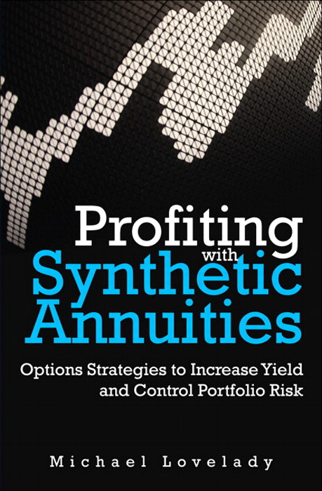 Profiting with Synthetic Annuities: Option Strategies to Increase Yield and Control Portfolio Risk
