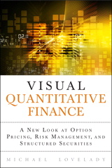 Visual Quantitative Finance: A New Look at Option Pricing, Risk Management, and Structured Securities