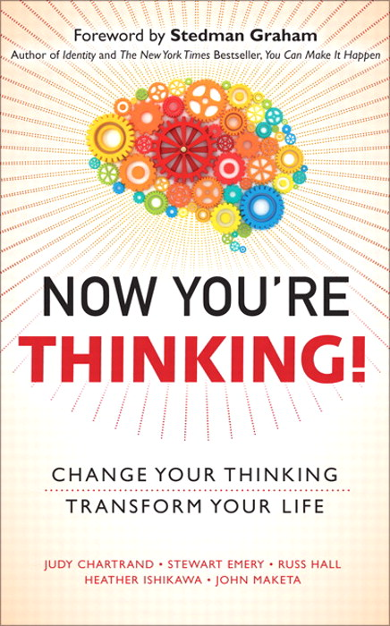 Now You're Thinking!: Change Your Thinking...Transform Your Life  (Includes Links to Video Files)
