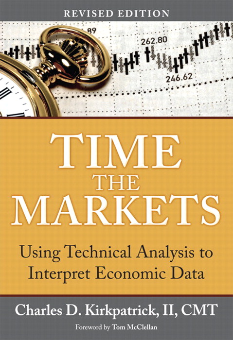 Time the Markets: Using Technical Analysis to Interpret Economic Data, Revised Edition