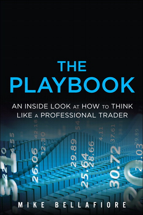 PlayBook, The: An Inside Look at How to Think Like a Professional Trader