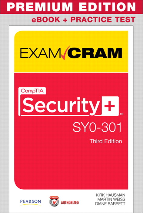 CompTIA Security+ SY0-301 Exam Cram, Premium Edition eBook and Practice Test