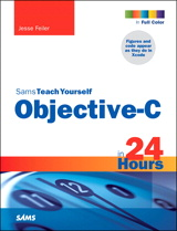 Sams Teach Yourself Objective-C in 24 Hours