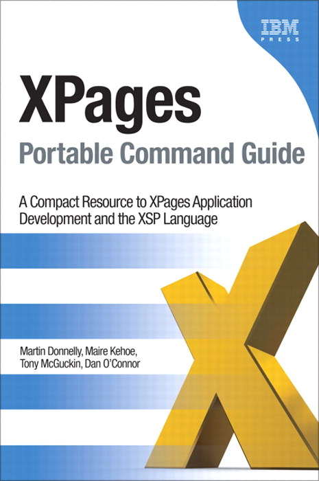 XPages Portable Command Guide: A Compact Resource to XPages Application Development and the XSP Language