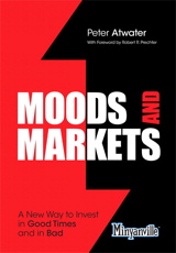 Moods and Markets: A New Way to Invest in Good Times and in Bad