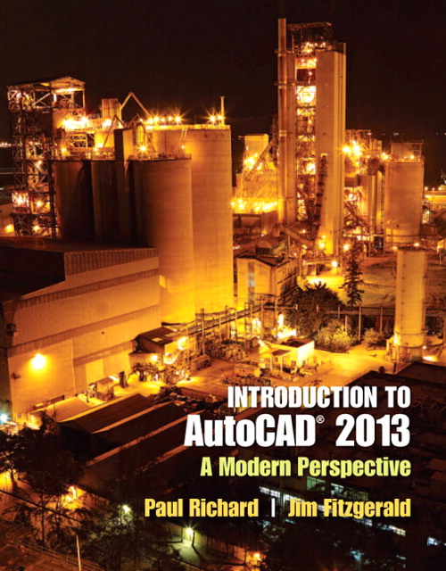 Introduction to AutoCAD 2013: A Modern Perspective