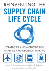 Reinventing the Supply Chain Life Cycle: Strategies and Methods for Analysis and Decision Making