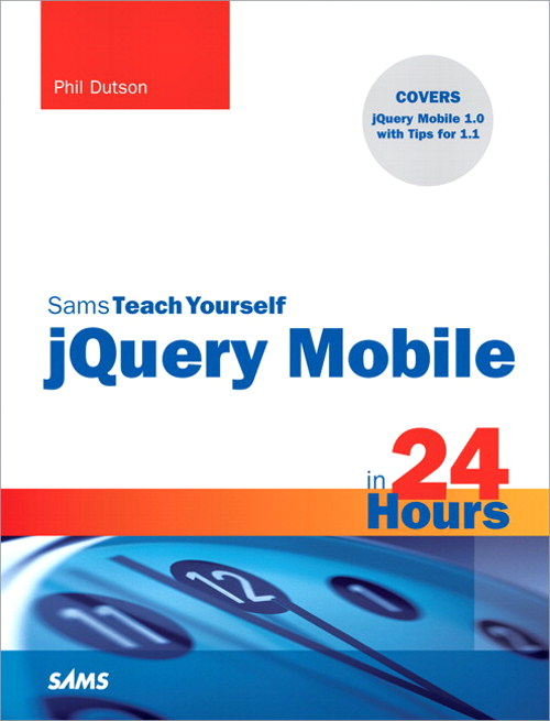 Sams Teach Yourself jQuery Mobile in 24 Hours, Rough Cuts
