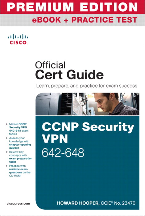 CCNP Security VPN 642-648 Official Cert Guide Premium Edition eBook and Practice Test, 2nd Edition