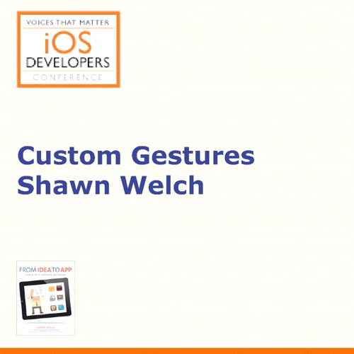 Voices That Matter: iOS Developers Conference Session: Custom Gestures