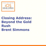 Voices That Matter: iOS Developers Conference Session: Beyond the Gold Rush