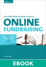 PayPal Official Insider Guide to Online Fundraising, The