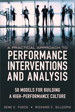 Practical Approach to Performance Interventions and Analysis, A: 50 Models for Building a High-Performance Culture