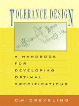 Tolerance Design (paperback): A Handbook for Developing Optimal Specifications