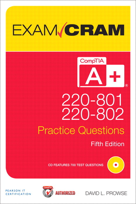 CompTIA A+ 220-801 and 220-802 Practice Questions Exam Cram, 5th Edition