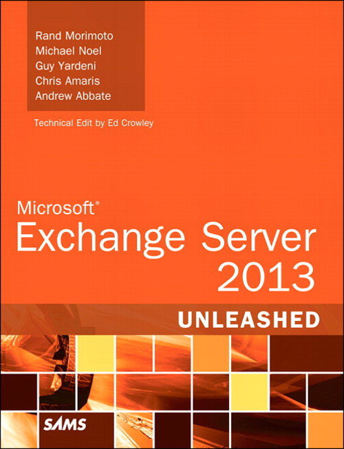 Microsoft Exchange Server 2013 Unleashed