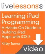 Lesson 1: Introduction to Learning iPad Programming LiveLessons, Downloadable Version