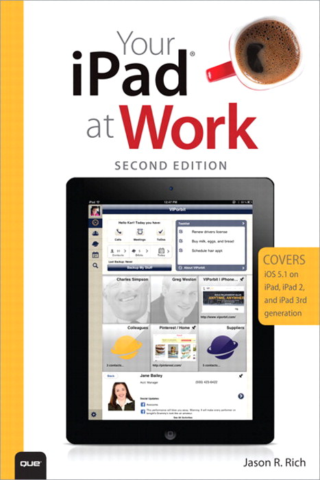 Your iPad at Work (Covers iOS 5.1 on iPad, iPad2 and iPad 3rd generation), 2nd Edition