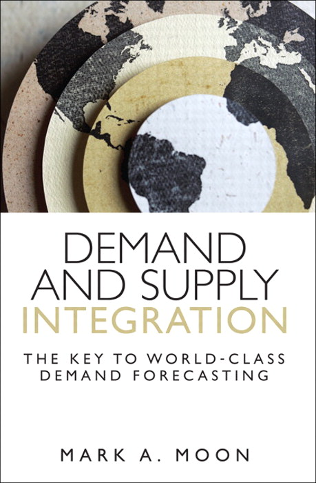 Demand and Supply Integration: The Key to World-Class Demand Forecasting